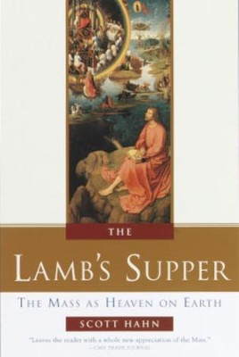 The Lamb's Supper: The Mass as Heaven on Earth - eBook  -     By: Scott Hahn