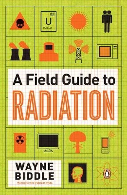 A Field Guide to Radiation  -     By: Wayne Biddle