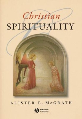 Christian Spirituality   -     By: Alister E. McGrath