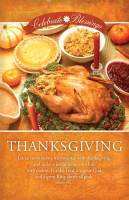 Celebrate the Blessings, Thanksgiving (Psalm 95:2-3) Bulletins, 100  -