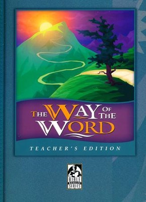 BJU The Way of the Word, Teacher's Edition   -