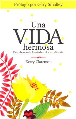 Una Vida Hermosa  (A Beautiful Life)  -     By: Kerry Clarensau