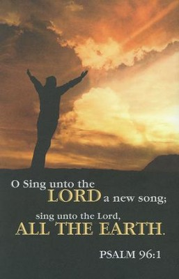 Sing Unto The Lord (Psalm 96:1) Bulletins, 100  -