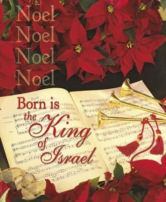 Noel, Noel, Born Is The King Of Israel, Large Bulletins, 100  -
