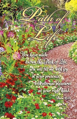 You Make Known to Me the Path of Life (Psalm 16:11, NIV) Bulletins, 100  -