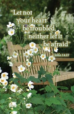 Let Not Your Heart Be Troubled (John 14:27) Bulletins, 100 Let Not Your Heart Be Troubled (John 14:27, KJV) Bulletins, 100  -