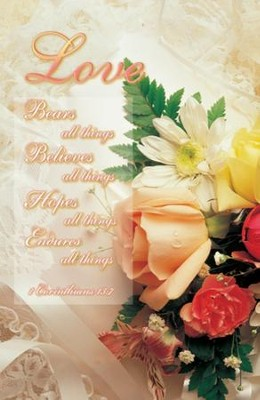 Love Bears All Things, Believes All Things (1 Corinthians 13:7, NKJV) Bulletins, 100  -