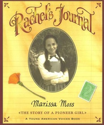 Rachel's Journal: The Story of a Pioneer Girl   -     By: Marissa Moss