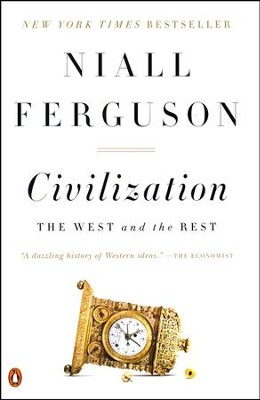 Civilization: The West and the Rest  -     By: Niall Ferguson