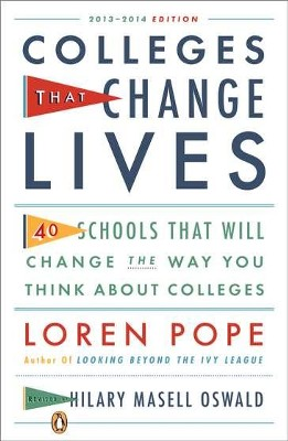 Colleges That Change Lives: 40 Schools That Will Change The Way You Think About Colleges  -     By: Loren Pope