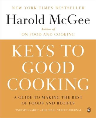 Keys to Good Cooking  -     By: Harold McGee