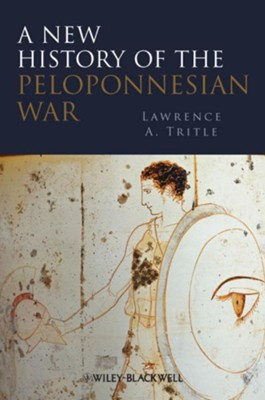 A New History of the Peloponnesian War  -     By: Lawrence A. Tritle