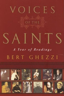 The Voices of the Saints: A Year of Readings - eBook  -     By: Bert Ghezzi