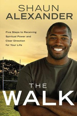 The Walk: Clear Direction and Spiritual Power for Your Life - eBook  -     By: Shaun Alexander