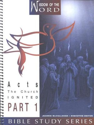 Acts Part 1, The Church Ignited: Wisdom of the Word Series   -     By: Dee Kelley