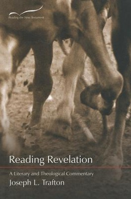 Reading Revelation: A Literary and Theological Commentary  -     By: Joseph Trafton