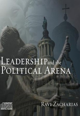 Leadership and the Political Arena - CD   -     By: Ravi Zacharias