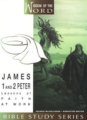 James and 1 & 2 Peter: Lessons of Faith at Work Wisdom of the Word Series  -     By: Linda Shaw