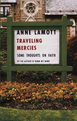Traveling Mercies: Some Thoughts on Faith - eBook  -     By: Anne Lamott