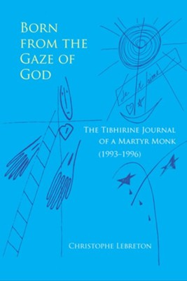 Born from the Gaze of God   -     By: Christopher Lebreton
