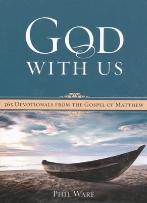 God With Us: 365 Devotionals from the Gospel of Matthew  -     By: Phil Ware