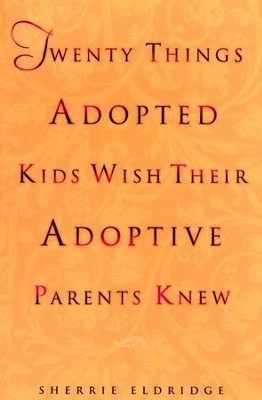 Twenty Things Adopted Kids Wish Their Adoptive Parents Knew - eBook  -     By: Sherrie Eldridge