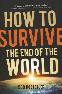 How To Survive the End of the World  -     By: Bob Hostetler