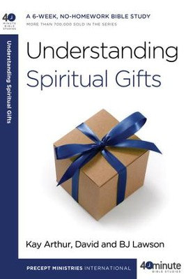 Understanding Spiritual Gifts - eBook  -     By: Kay Arthur, David Lawson, B.J. Lawson