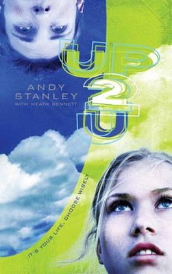 Up to You: It's Your Life, Choose Wisely - eBook  -     By: Andy Stanley, Heath Bennett