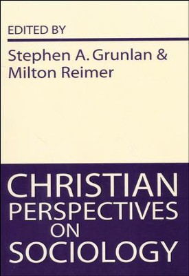 Christian Perspectives on Sociology   -     Edited By: Stephen Grunlan, Milton Reimer