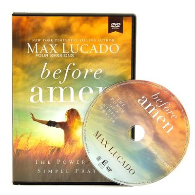 Before Amen: The Power of Simple Prayer (A DVD Study)  -     By: Max Lucado