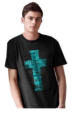 He Died So That We May Live Shirt, Black, X-Large  -
