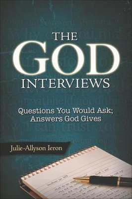 The God Interviews  -     By: Julie-Allyson Ieron