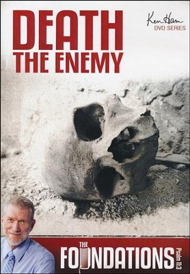 Foundations: Death the Enemy  -     By: Ken Ham