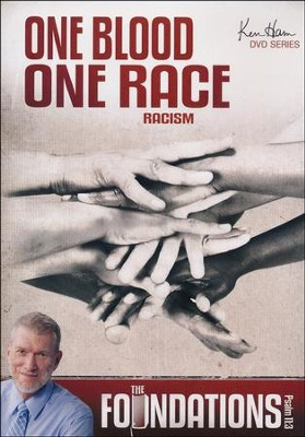 Foundations: One Blood, One Race  -     By: Ken Ham