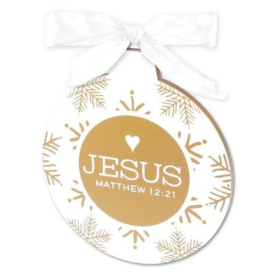 Jesus, His Name Will Be the Hope, Ornament  -