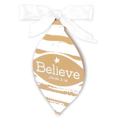 Believe, For God So Loved the World, Ornament  -