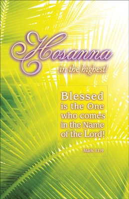 Hosanna in the Highest! (Mark 11:9) Bulletins, 100  -