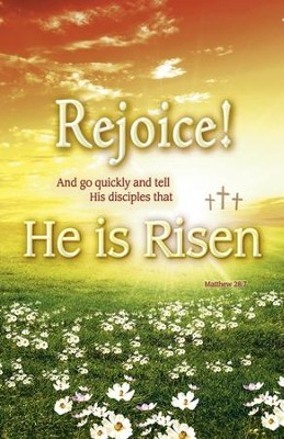 Rejoice! He is Risen (Matthew 28:7) Bulletins, 100  -