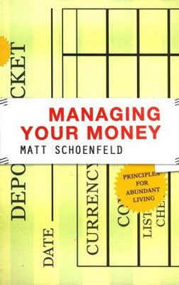 Managing Your Money    -     By: Matt Schoenfeld
