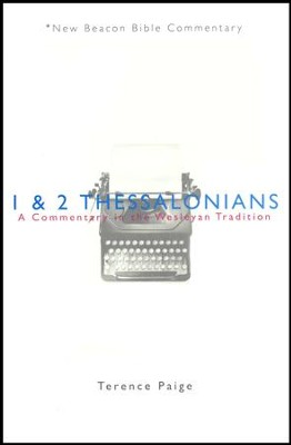 1 & 2 Thessalonians: A Commentary in the Wesleyan Tradition (New Beacon Bible Commentary) [NBBC]  -     By: Terence Paige