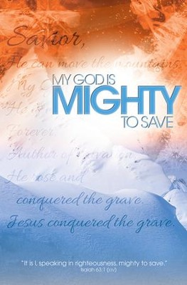 Mighty to Save (Isaiah 63:1, ESV) Bulletins, 100  -