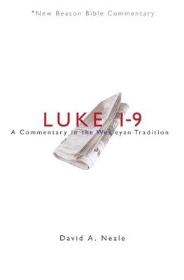 Luke 1-9: A Commentary in the Wesleyan Tradition (New Beacon Bible Commentary) [NBBC]   -     By: David A. Neele