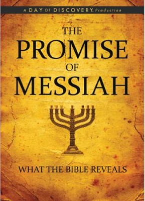 The Promise of Messiah: What the Bible Reveals, DVD   -     By: Day of Discovery