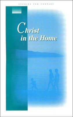 Christ in the Home, Study Book   -     By: Stonecroft Ministries