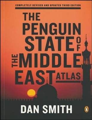 The Penguin State of the Middle East Atlas  -     By: Dan Smith