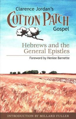 The Cotton Patch Gospel: Hebrews & the General Epistles   -     By: Clarence Jordan