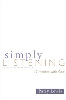 Simply Listening: 12 Months with God   -     By: Patsy Lewis