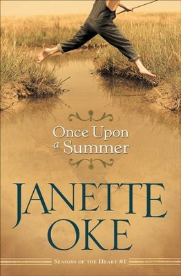 Once Upon a Summer - eBook Seasons of the Heart Series #1  -     By: Janette Oke