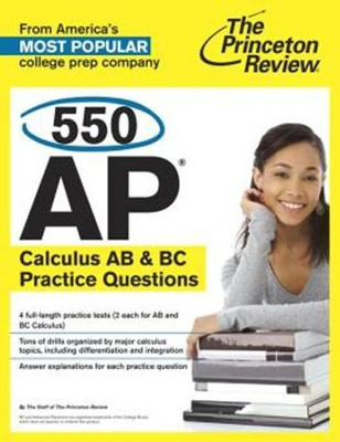 550 AP Calculus Practice Questions  -     By: Princeton Review